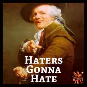 050 – Everyone Has Haters!